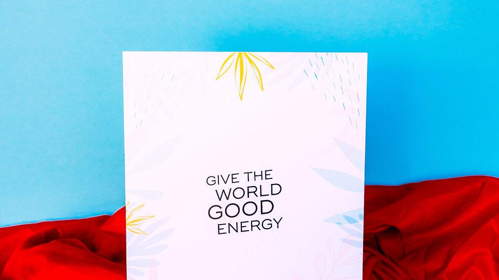 Give The World Good Energy Print