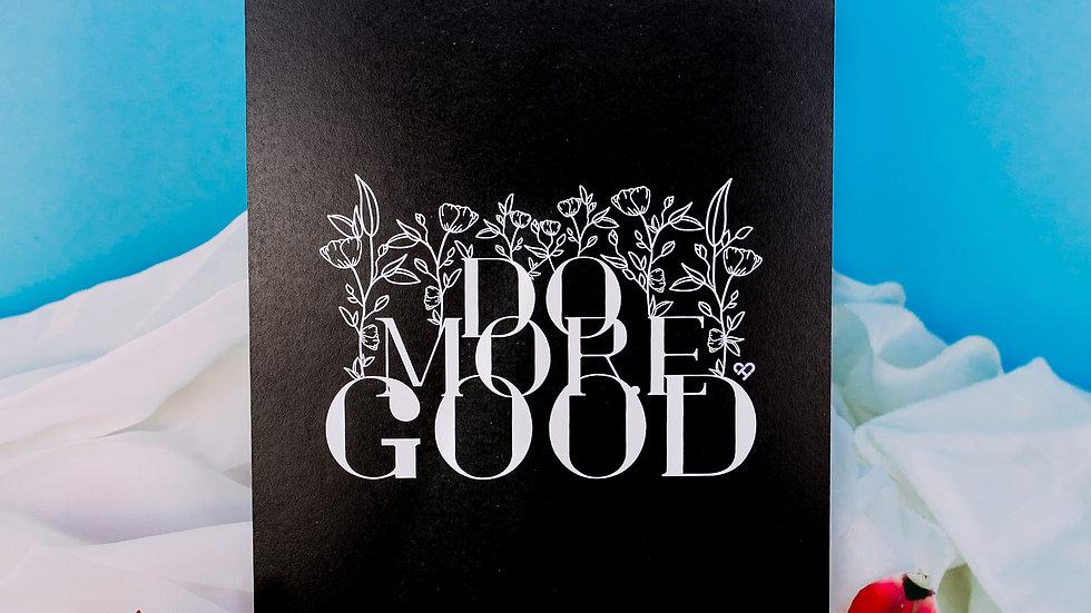 Do More Good Black Print