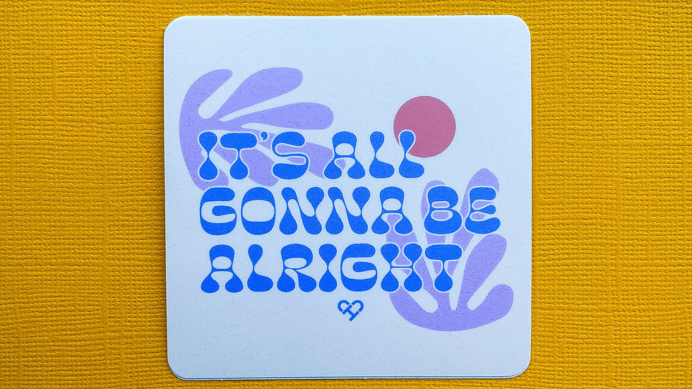 It's All Gonna Be Alright Sticker