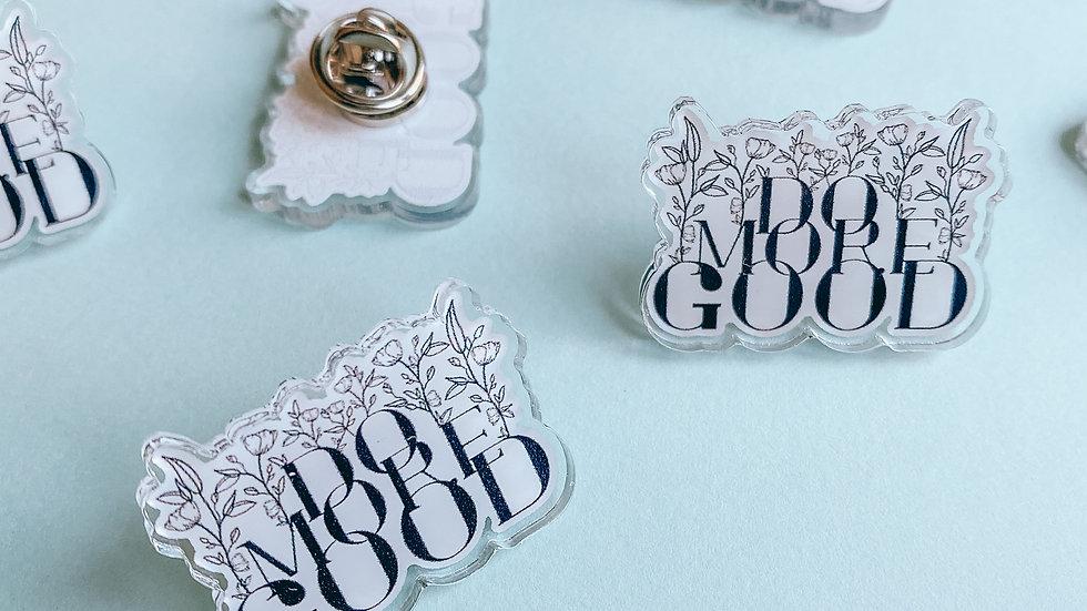 Do More Good Pin