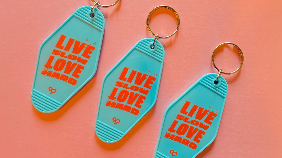 Live Slow Love Hard Motel Keychain