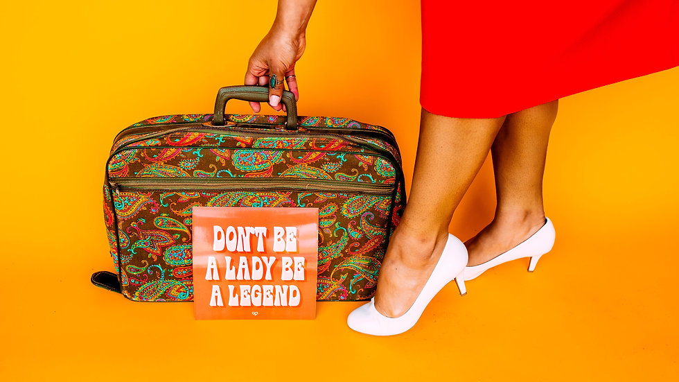 Don't Be A Lady Be A Legend Print