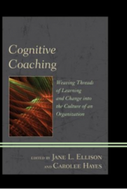 Cognitive Coaching:Weaving Threads of Learning and Change...