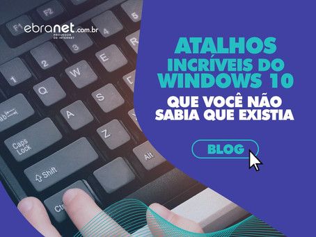 Atalhos incríveis do Windows 10