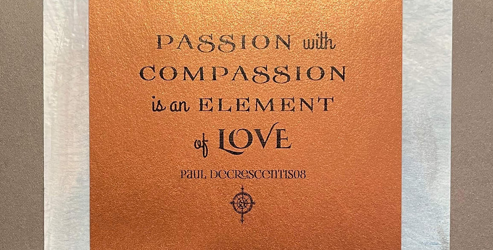 Quote Notes® Passion With Compassion is...