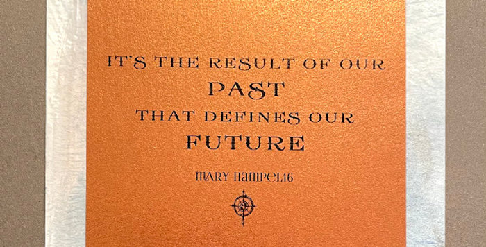 Quote Notes® It's The Result Of Our Past