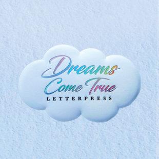 Dreams Come True Letterpress