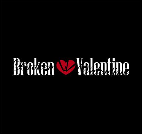 """""""Broken Valentine"""""""