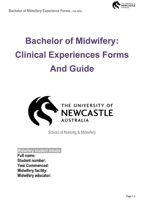 Bachelor of Midwifery: Clinical Experiences Forms - FEB 2020