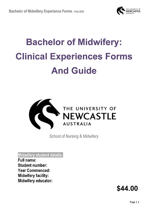 MIDI1101 - 2021 Bachelor of Midwifery Clinical Experiences Forms and Guide