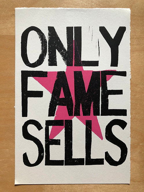 ONLY FAME SELLS