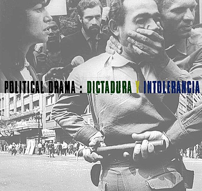 Political Drama: Ditatura e Intolerância
