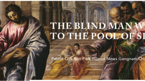 The Blind Man Went to the Pool of Siloam