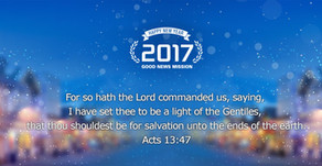 """2017 New Year Message, """"I have set thee to be a light of the Gentiles"""""""