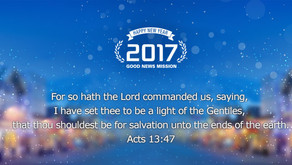 "2017 New Year Message, ""I have set thee to be a light of the Gentiles"""