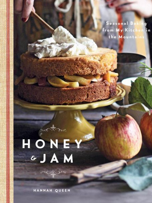 'Honey and Jam: Seasonal Baking from my Kitchen in the Mountains'