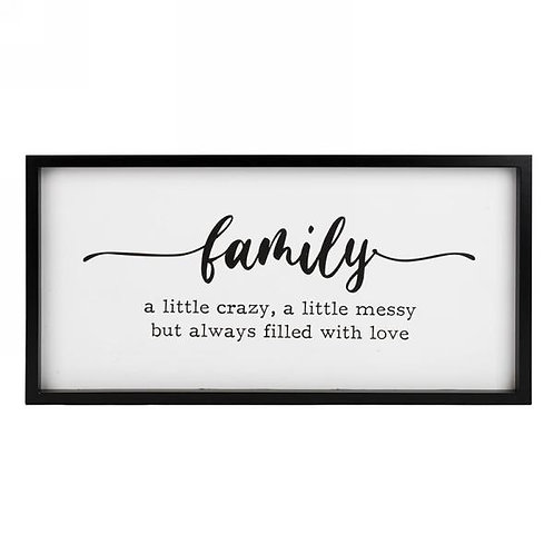 """Sign - """"Family...a little crazy, a little messy...."""""""