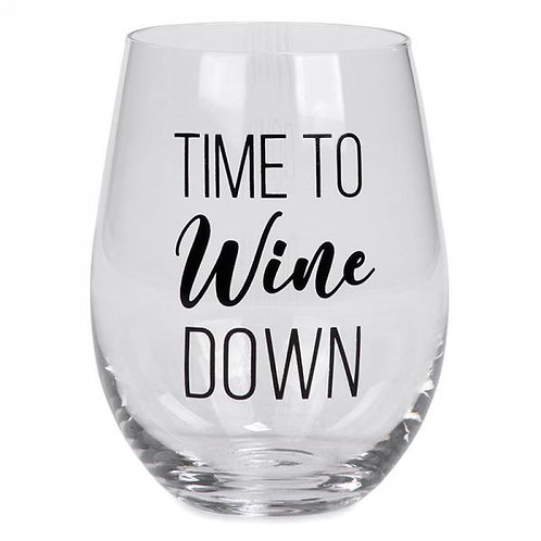 """Stemless wine glass """"Time to wine down"""""""
