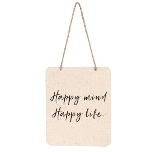 """""""Happy Mind, Happy Life"""" sign"""