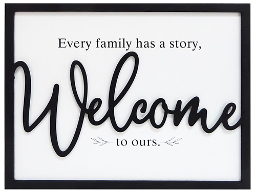 """Sign - """"Every family has a story..."""""""