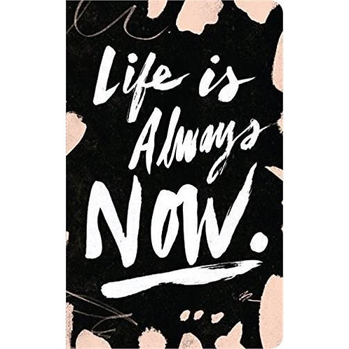 "Journal  ""Life is Always Now"""