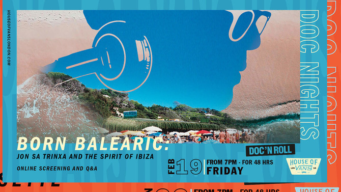 House of Vans & Born Balearic present: