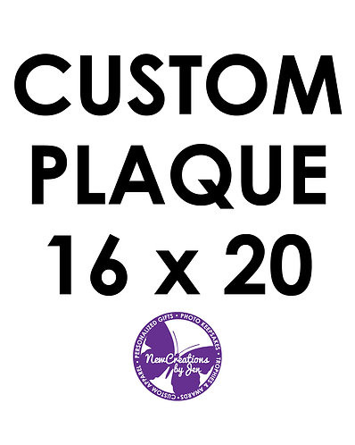 Custom Plaque - Large 16x20