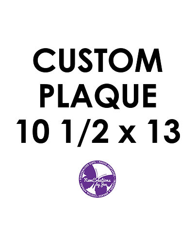 Custom Plaque - Medium 10 1/2 x 13