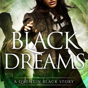 NEW RELEASE! Black Dreams (Quentin Black #10.5)
