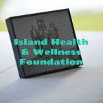 Island Health and Wellness Foundation podcast