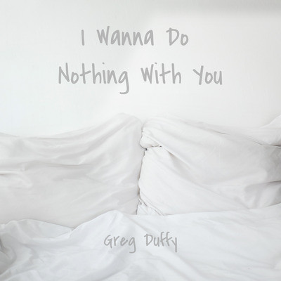 I Wanna Do Nothing With You.jpg