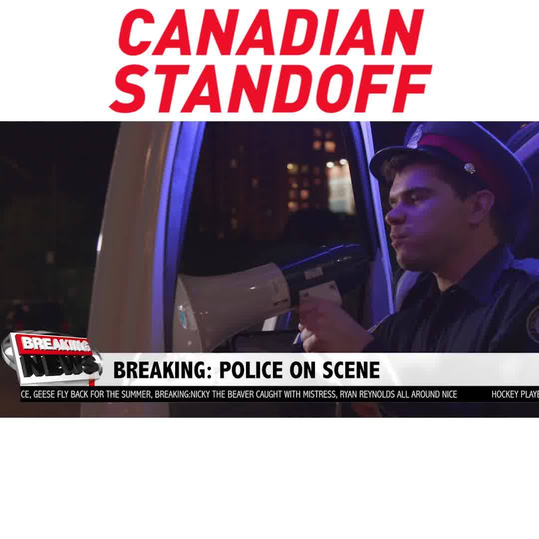 Canadian standoff | Your Everyday Canadian