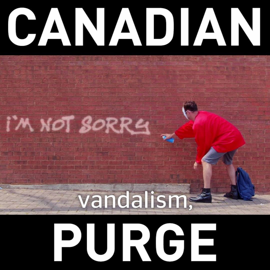 The Canadian Purge | Your Everyday Canadian
