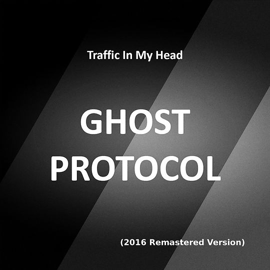 Ghost Protocol (2016 Remastered Version)