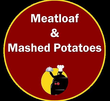 Meatloaf & Mashed Potatoes