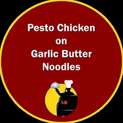Pesto Chicken on Garlic Butter Noodles