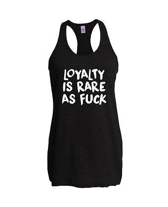 Loyalty is Rare Racerback