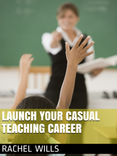 Launch Your Casual Teaching Career
