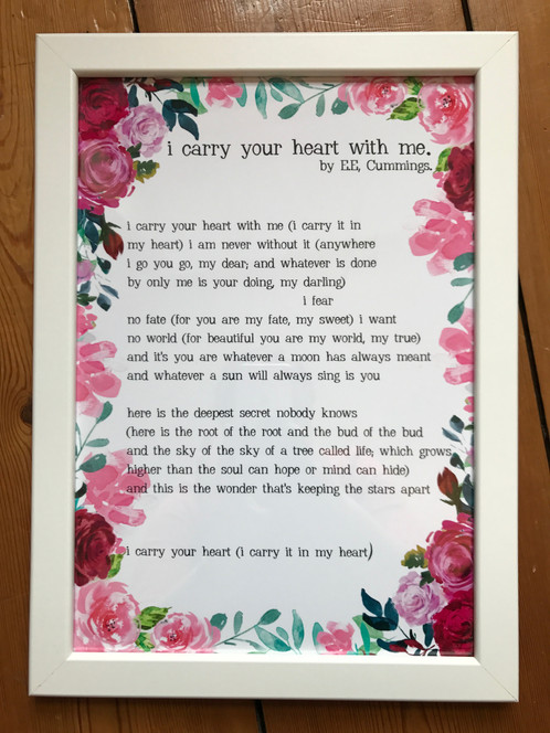 A4 framed \'i carry your heart with me\' poem.