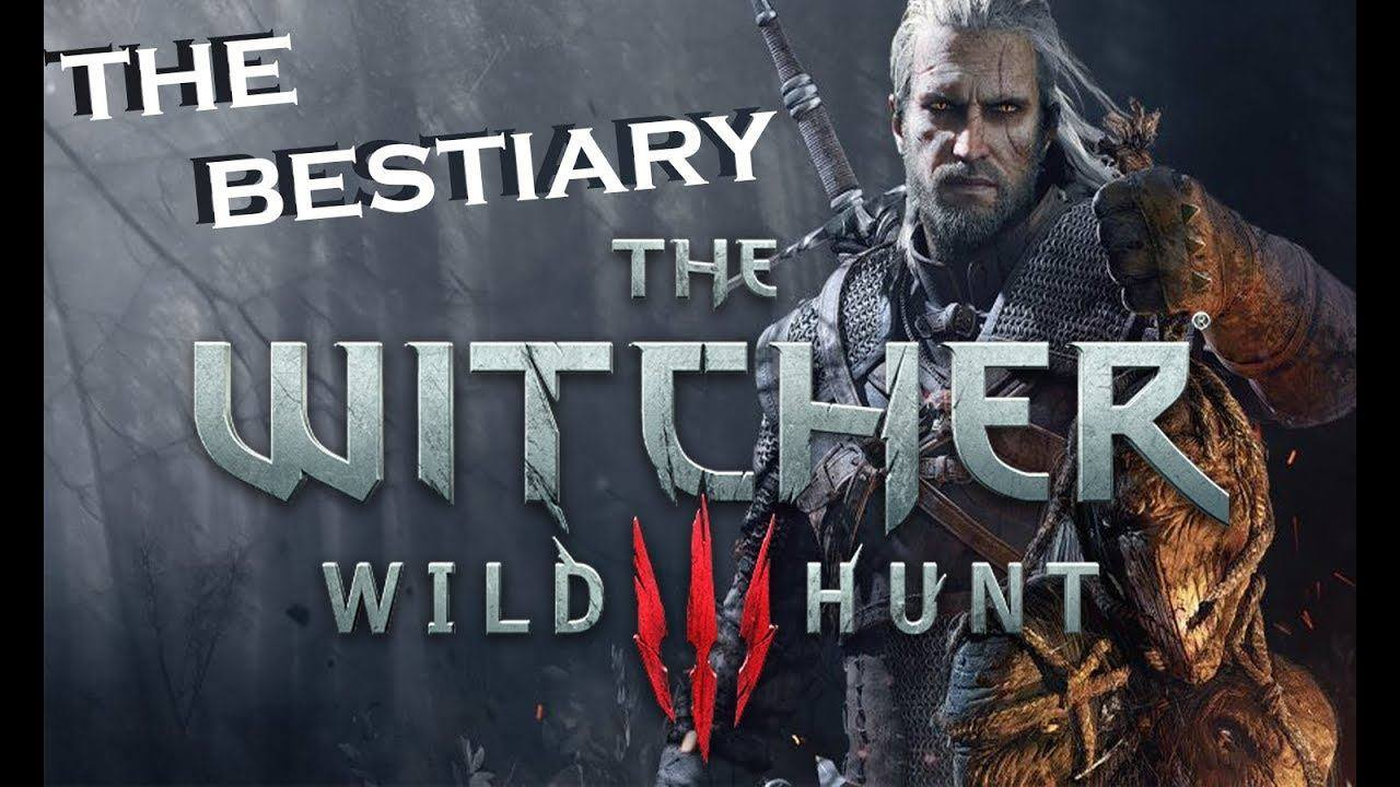 The Bestiary: The Monsters of the Witcher 3