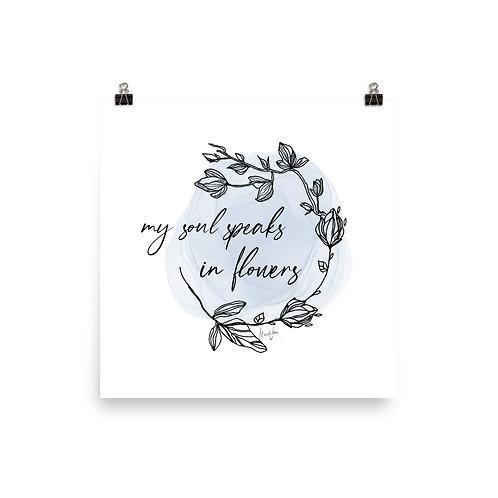 My Soul Speaks in Flowers