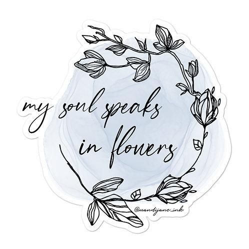 STICKER- My Soul Speaks in Flowers