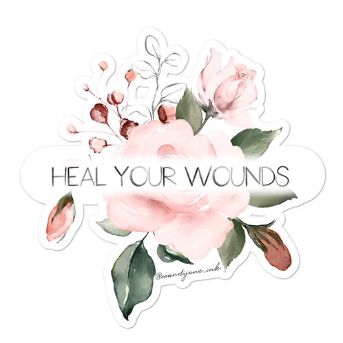 STICKER- Heal Your Wounds
