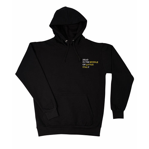 """DEAD IN THE MIDDLE OF LITTLE ITALY"" Lyric Hoodie"