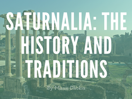 Saturnalia: the History and Traditions of the Winter Festival - by Mansi Dhokia