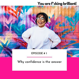 You are f*cking brilliant podcast episod
