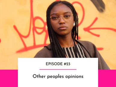 EPISODE #23 - Other people's opinions