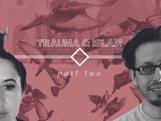Trauma & Islam II: Fallout