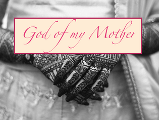 """""""God of My Mother"""""""