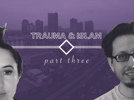 Trauma & Islam III: Salvation